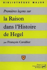 Premières leçons sur La raison dans l'histoire de Hegel