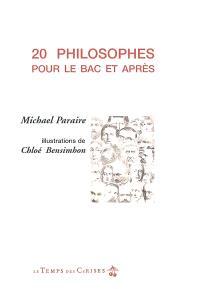 20 philosophes pour le bac et après