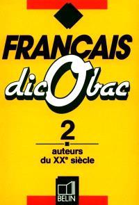 Français Dicobac. Volume 2, Auteurs du XXe siècle