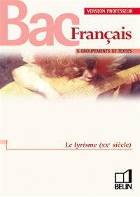 Le lyrisme (XXe siècle), bac français : version professeur