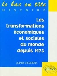 Les transformations économiques et sociales du monde depuis 1973