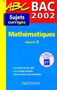 Mathématiques : obligatoire S, bac 2002