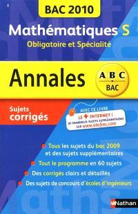 Mathématiques S, obligatoire et spécialité : bac 2010, sujets corrigés