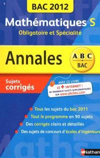 Mathématiques S, obligatoire et spécialité : bac 2012, sujets corrigés