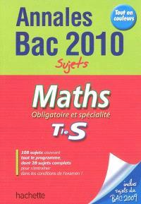Maths obligatoire et spécialité, terminale S : annales bac 2010, sujets