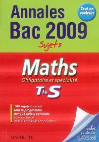 Maths tle S, obligatoire et spécialité : annales 2009, sujets