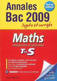 Maths, obligatoire et spécialité, terminale S : annales bac 2009, sujets et corrigés