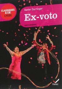 Ex-voto (1990) : avec une interview de l'auteur : texte intégral suivi d'un dossier littéraire pour la préparation du bac français