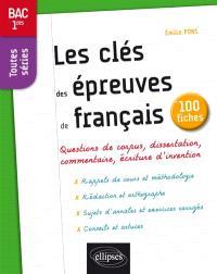 Les clés des épreuves de français en 100 fiches : bac 1res toutes séries