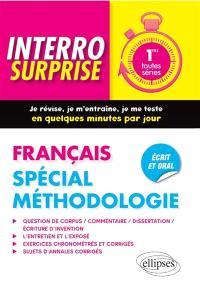 Français 1res toutes séries : spécial méthodologie : écrit et oral