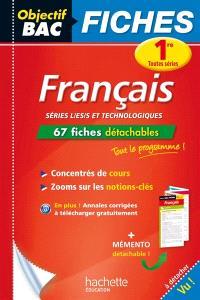 Français, 1re toutes séries : séries L/ES/S et technologiques : 67 fiches détachables