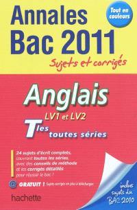 Anglais LV1 et LV2, terminales toutes séries : annales bac 2011, sujets et corrigés