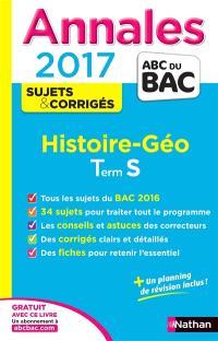 Histoire géo : terminale S : annales, sujets & corrigés 2017