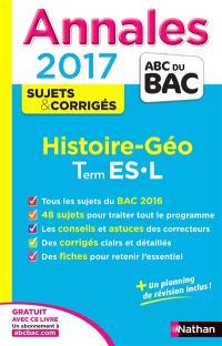 Histoire géo : terminale ES, L : annales, sujets & corrigés 2017