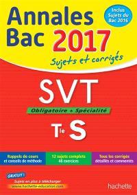 SVT, obligatoire + spécialité, terminale S : annales bac 2017 : sujets et corrigés