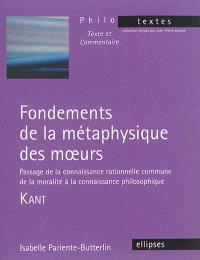 Fondements de la métaphysique des moeurs : Passage de la connaissance rationnelle commune de la moralité à la connaissance philosophique