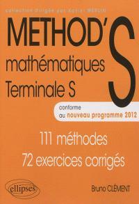 Mathématiques Terminale S : 111 méthodes, 72 exercices corrigés : conforme au nouveau programme 2012