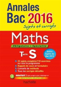 Maths, obligatoire + spécialité, terminale S : annales bac 2016 : sujets et corrigés
