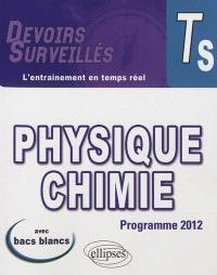 Physique chimie, terminale S : programme 2012 : avec bacs blancs