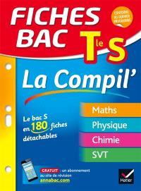 Terminale S, la compil' : le bac S en 180 fiches détachables : maths, physique, chimie, SVT