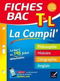 Terminale L, la compil' : le bac L en 195 fiches détachables : philosophie, histoire, géographie, anglais