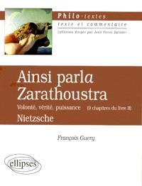 Ainsi parlait Zarathoustra : volonté, vérité, puissance (9 chapitres du livre II)