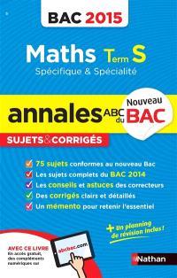 Mathématiques, terminale S spécifique & spécialité : bac 2015