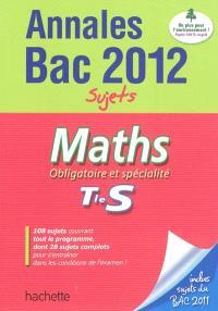 Maths obligatoire et spécialité, terminale S : annales bac 2012, sujets