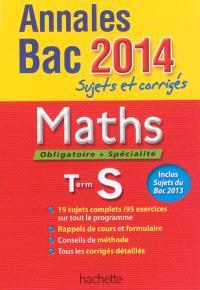 Maths, obligatoire + spécialité, terminale S : annales bac 2014 : sujets et corrigés