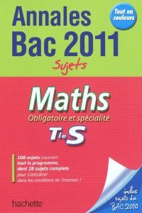 Maths, obligatoire et spécialité, terminale S : annales bac 2011, sujets