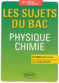 Physique chimie : les sujets du bac : terminales STI2D, STL, STLB