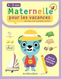 Découvertes maternelle pour les vacances, 4-5 ans : mon bloc vers la grande section : jeux et coloriages magiques