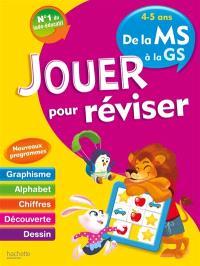 Jouer pour réviser, de la MS à la GS, 4-5 ans : graphisme, alphabet, chiffres, découverte, dessin : nouveaux programmes