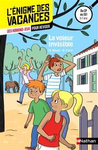 Le voleur invisible : des romans-jeux pour réviser : du CP au CE1, 6-7 ans