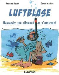Luftblase : reprendre son allemand en s'amusant