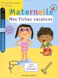 Mes fiches vacances, découvertes maternelle : vers la grande section, 4-5 ans