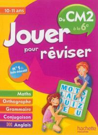 Jouer pour réviser, du CM2 à la 6e, 10-11 ans : maths, orthographe, grammaire, conjugaison, anglais