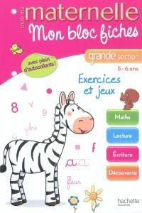 Mon bloc fiches : grande section, 5-6 ans : exercices et jeux