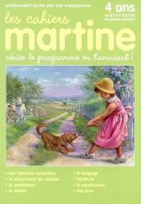 Les cahiers Martine : révise le programme en t'amusant : 4 ans, maternelle moyenne section