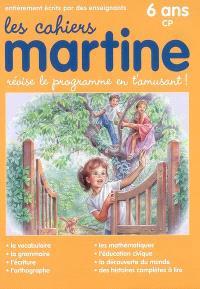 Les cahiers Martine : révise le programme en t'amusant : 6 ans, CP