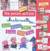 Ma petite section maternelle : 3-4 ans