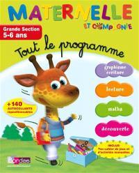 Maternelle et compagnie, tout le programme : grande section, 5-6 ans : graphisme, écriture, lecture, maths, découverte