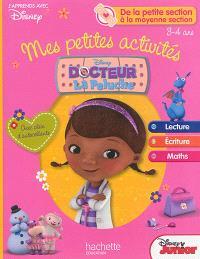 Mes petites activités avec docteur La Peluche : de la petite section à la moyenne section, 3-4 ans : lecture, écriture, maths