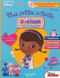 Mes petites activités avec docteur La Peluche : de la toute petite section à la petite section, 2-3 ans : graphisme, observation, découverte