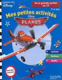 Mes petites activités avec Planes : de la grande section au CP, 5-6 ans : lecture, écriture, maths