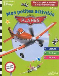 Mes petites activités avec Planes : de la moyenne section à la grande section, 4-5 ans : lecture, écriture, maths
