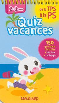 Quiz vacances : de la TPS à la PS, 2-3 ans