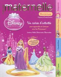 Toute ma maternelle Disney Princesses, de 4 à 6 ans, moyenne et grande sections : un cahier d'activités pour apprendre et s'amuser avec les princesses ! : lecture, maths, découverte, observation