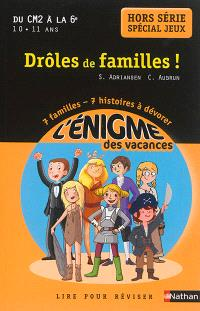 Drôles de familles ! : du CM2 à la 6e, 10-11 ans : hors série spécial jeux