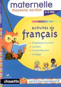 Activités de français, maternelle moyenne section, 4-5 ans : graphisme-écriture, lecture, compréhension, langage